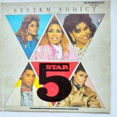 Discos de vinilo: FIVE STAR - SYSTEM ADDICT. ADICTO AL SISTEMA. MAXI SINGLE. TDKDLP. Lote 221664851