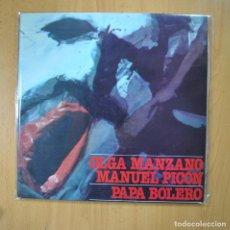 Discos de vinilo: OLGA MANZANO / MANUEL PICON - PAPA BOLERO - GATEFOLD - LP. Lote 221681028