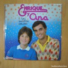 Discos de vinilo: ENRIQUE Y ANA - PARA NUESTROS AMIGOS - INCLUYE CARETAS - LP. Lote 221681105