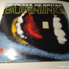 Discos de vinilo: MAXI - BURNING ?– NO PARES DE GRITAR - VIC-246 ( VG+ / VG+) SPAIN 1985. Lote 221696877