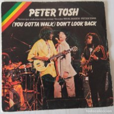 Discos de vinilo: PETER TOSH - (YOU GOTTA WALK) DON´T LOOK BACK ROLL. STONES - 1978. Lote 221701621