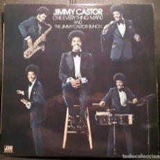 Discos de vinilo: JIMMY CASTOR - THE EVERYTHING MAN AND THE JIMMY CASTOR BUNCH - LP - ESPAÑA - ORIGINAL - 1974. Lote 221706707