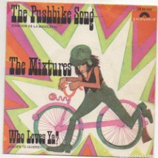 Discos de vinilo: THE MIXTURES THE PUSBBIKE SONG /WHO LOVES YA. Lote 221711583