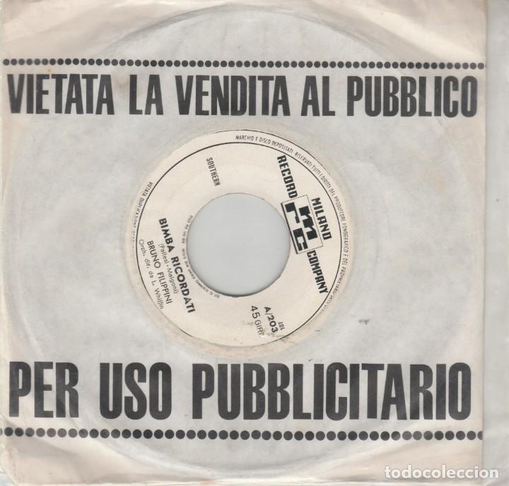 45 GIRI BRUNO FILIPPINI SABATO SERA /BIMBA RICORDATI ED PROMO LABEL BIANCA ITALY MRC (Música - Discos de Vinilo - Maxi Singles - Otros Festivales de la Canción)