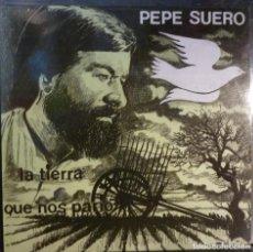Discos de vinilo: PEPE SUERO // LA TIERRA QUE NOS PARIO // 1985 // (VG VG). LP. Lote 221741007