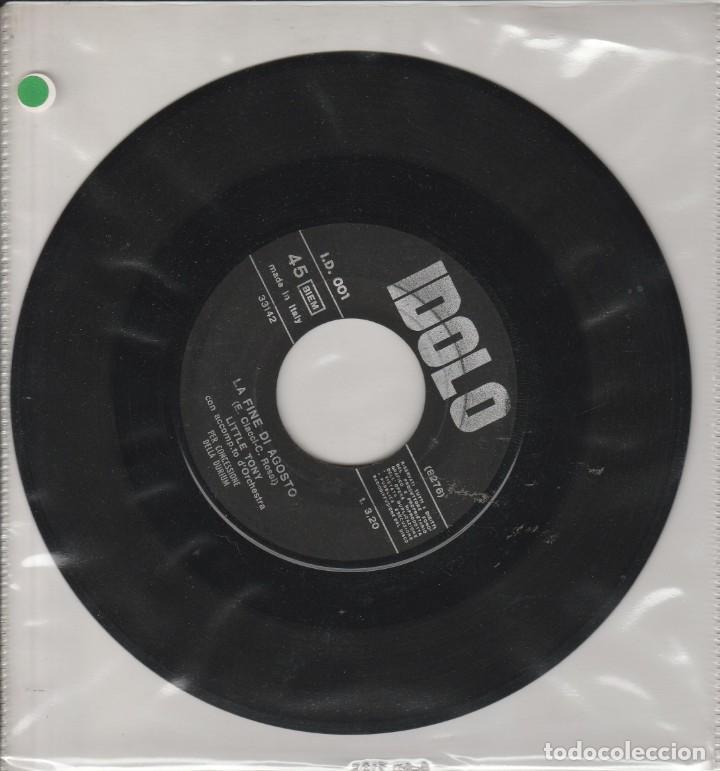 45 GIRI NO COVER LITTLE TONY LABEL IDOLO QUANDO VERDAI LA MIA RAGAZZA /LA FINE DI AGOSTO 1964 ITALY (Música - Discos de Vinilo - Maxi Singles - Otros Festivales de la Canción)
