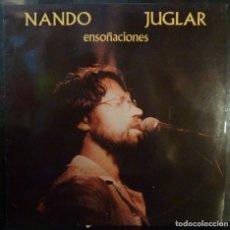 Discos de vinilo: NANDO JUGLAR // ENSOÑACIONES // 1985 // (VG VG). LP. Lote 221741172
