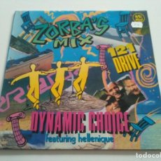 Discos de vinilo: DYNAMIC CHOICE FEATURING HELLENIQUE - ZORBA'S MIX. Lote 221742188
