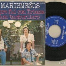 Discos de vinilo: SINGLE.VINILO. LOS MARISMEÑOS. YO SIEMPRE FUI CON TRIANA. HISPAVOX. 45 - 1453. (P/C61). Lote 221745738