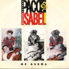 Discos de vinilo: PACO ORTEGA Y ISABEL MONTERO,ME QUEMA DEL 91 LAS 2 CARAS IGUALES PROMO. Lote 221745760