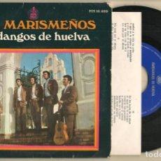 Discos de vinilo: SINGLE.VINILO. LOS MARISMEÑOS. FANDANGOS DE HUELVA. HISPAVOX. HH 16 699. (P/C61). Lote 221745903