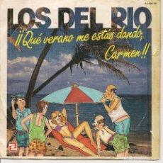 Discos de vinilo: LOS DEL RIO,QUE VERANO ME ESTAS DANDO CARMEN DEL 87. Lote 221747387