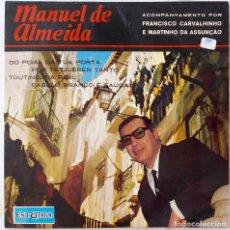 Discos de vinilo: MANUEL DE ALMEIDA. DO POIAL DA TUA PORTA + 3 EP PORTUGAL. Lote 221752727