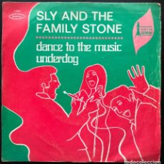 Discos de vinilo: SLY AND THE FAMILY STONE DANCE TO THE MUSIC / UNDERDOG SINGLE SPAIN 1968 VG+ / VG+. Lote 221752968
