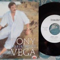 Discos de vinilo: SINGLE TONY VEGA - APARENTEMENTE - ¡ÚNICO ENVÍO A FINAL DE MES!. Lote 221762402