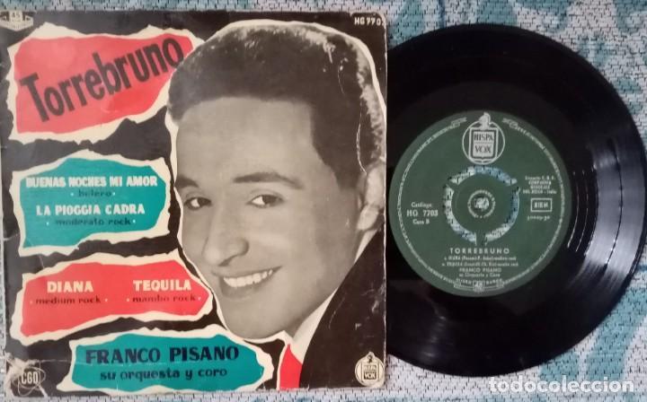 SINGLE TORREBRUNO - BUENAS NOCHES MI AMOR -¡ÚNICO ENVÍO A FINAL DE MES! (Música - Discos de Vinilo - EPs - Solistas Españoles de los 50 y 60)