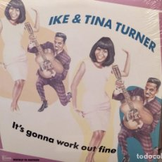 Discos de vinilo: IKE & TINA TURNER: IT'S GONNA WORK OUT FINE TREASURY RE-MASTERED 1986, TEXTO DON WALLER. Lote 221780551