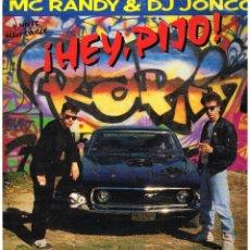 Discos de vinilo: MC RANDY & DJ JONCO - HEY, PIJO (4 VERSIONES) - MAXISINGLE 1989. Lote 221786242