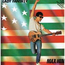 Discos de vinilo: MAX-HIM - LADY FANTASY ( 2 VERSIONES) - MAXI SINGLE 1985. Lote 221787273