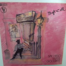Discos de vinilo: SOFT CELL- SAY HELLO WAVE GOODBYE - FRANCE MAXI SINGLE 1982- LIMITED EDITION- VINILO EXC. ESTADO.. Lote 221787546