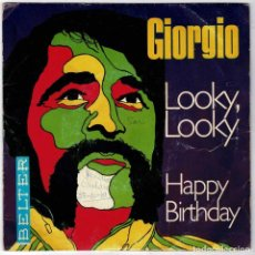 Discos de vinilo: GIORGIO - LOOKY, LOOKY. HAPPY BIRTHDAY. SINGLE. Lote 221788276