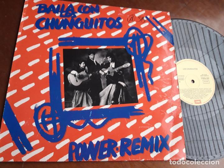 LOS CHUNGUITOS ?– BAILA CON LOS CHUNGUITOS (POWER REMIX)-ESPAÑA-1990-MAXI (Música - Discos de Vinilo - Maxi Singles - Flamenco, Canción española y Cuplé)