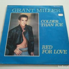 Discos de vinilo: GRANT MILLER - COLDER THAN ICE / RED FOR LOVE. Lote 221796942