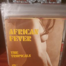 Discos de vinilo: THE TROPICALS / AFRICAN FEVER / BARCLAY 1972. Lote 221800860