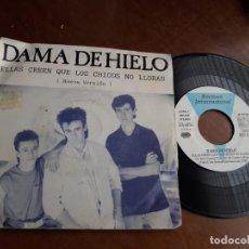 Discos de vinilo: DAMA DE HIELO / ELLAS CREEN QUE LOS CHICOS NO LLORAN / BERMAN, PROMOCIONAL, UNA CARA, 1990.-. Lote 221802538