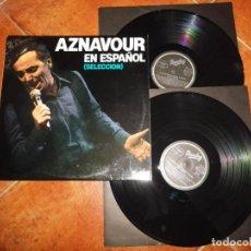 Discos de vinilo: CHARLES AZNAVOUR EN ESPAÑOL (SELECCION) 2 LP VINILO DEL AÑO 1981 ESPAÑA ENCARTES CONTIENE 20 TEMAS. Lote 221824501
