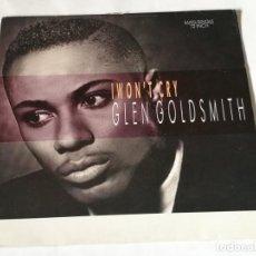 Discos de vinilo: GLEN GOLDSMITH - I WON'T CRY - 1987. Lote 221829845