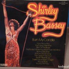 Discos de vinilo: SHIRLEY BASSEY: BURN MY CANDLE ED REINO UNIDO CONTOUR – CN 2025. Lote 221830087