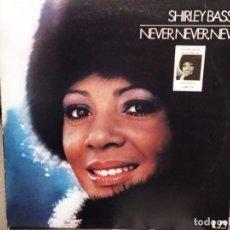 Discos de vinilo: SHIRLEY BASSEY: NEVER, NEVER, NEVER ES ESPAÑA ESPECIAL COLECCIONISTAS 1980. Lote 221830953