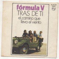 Discos de vinilo: FORMULA V TRAS DE TI / EL CAMINO QUE LLEVA EL VIENTO. Lote 221832141