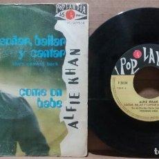 Discos de vinilo: ALFIE KHAN / SOÑAR, BAILAR Y CANTAR / SINGLE 7 INCH. Lote 221835861