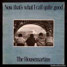 Discos de vinilo: THE HOUSEMARTINS - NOW THATS WHAT I CALL QUITE GOOD! - DOBLE LP 2XLP 1988 - GO DISC (GATEFOLD). Lote 221860692