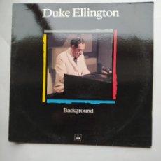 Discos de vinilo: DUKE ELLINGTON.- BACKGROUND. LP. TDKLP. Lote 221868948