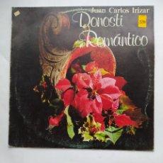 Discos de vinilo: JUAN CARLOS IRIZAR - DONOSTI ROMÁNTICO - LP. TDKDA77. Lote 221874516