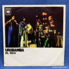 Discos de vinilo: SINGLE URUBAMBA - EL ECO - ESPAÑA - AÑO 1974 - EXCELENTE. Lote 221875683