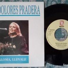 Discos de vinilo: SINGLE MARIA DOLORES PRADERA - PALOMA, LLEVALE - ¡ÚNICO ENVÍO A FINAL DE MES!. Lote 221876610