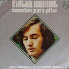 Discos de vinilo: VICTOR MANUEL. CANCIÓN PARA PILAR. SINGLE. Lote 221883530