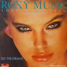 Discos de vinilo: ROXY MUSIC. LOVE IS THE DRUG. EL AMOR ES LA DROGA. SINGLE ESPAÑA. Lote 221911265