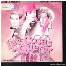 Discos de vinilo: LAS COSAS DEL QUERER / EL MORRONGO / EL OLÉ - SINGLE 1989 - PROMO. Lote 221940058