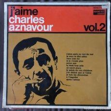 Discos de vinilo: CHARLES AZNAVOUR - J'AIME CHARLES AZNAVOUR VOL. 2 - LP EMI HOLANDA 197?. Lote 221944935
