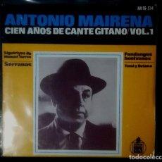Discos de vinilo: ANTONIO MAIRENA - CIEN AÑOS DE CANTE GITANO VOL. 1. Lote 221947250