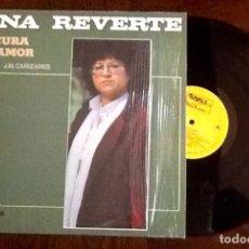 Discos de vinilo: ANA REVERTE. LOCURA DE AMOR ..L.P. 1988. ENVIO INCLUIDO.. Lote 221947628