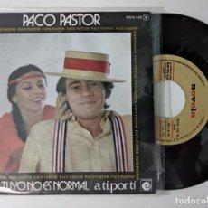 Discos de vinilo: PACO PASTOR. (FÓRMULA 5, FÓRMULA V). LO TUYO NO ES NORMAL. SINGLE. Lote 221962306