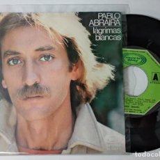 Discos de vinilo: PABLO ABRAIRA - LÁGRIMAS BLANCAS - SINGLE MOVIEPLAY 1979. Lote 221962886