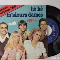 Discos de vinilo: PROFIL - HE HE M´SIEURS DAMES + JOUR DE CHANCE EUROVISION FRANCI 1980. Lote 221966935