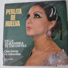 Discos de vinilo: PERLITA DE HUELVA SG BELTER 1976 EN LA ALHAMBRA TE ENCONTRE +1 FLAMENCO. Lote 221967540